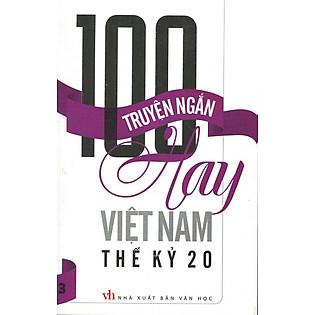 100 Truyện Ngắn Hay Việt Nam Thế Kỷ 20 (Tập 3)