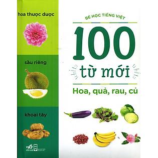 """""""100 Từ Mới - Hoa, Quả, Rau, Củ"""""""