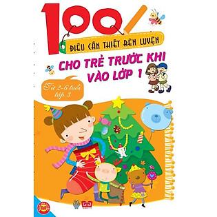 100 Điều Cần Thiết Rèn Luyện Cho Trẻ Trước Khi Bước Vào Lớp 1 - Tập 3