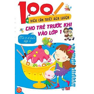 100 Điều Cần Thiết Rèn Luyện Cho Trẻ Trước Khi Bước Vào Lớp 1 - Tập 4