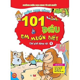 101 Điều Em Muốn Biết - T1 - Thế Giới Động Vật