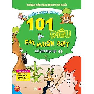 101 Điều Em Muốn Biết - T1 - Thế Giới Thực Vật
