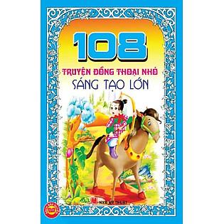 108 Truyện Đồng Thoại Nhỏ Sáng Tạo Lớn