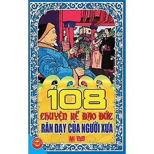 108 Chuyện Kể Đạo Đức Răn Dạy Của Người Xưa