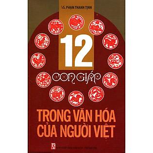 12 Con Giáp Trong Văn Hóa Của Người Việt