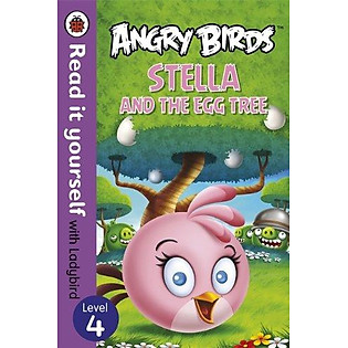 Angry Birds: Stella And The Egg Tree - Read It Yourself With Ladybird: Level 4 (Hardcover)