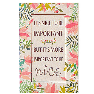 Sổ Tay It's Nice To Be Important But It's More Important To Be Nice - KP1