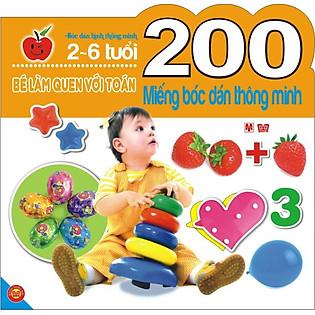 200 Miếng Bóc Dán Thông Minh - Bé Làm Quen Với Toán (2-6 Tuổi)
