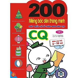 200 Miếng Bóc Dán Thông Minh Phát Triển Chỉ Số Thông Minh Sáng Tạo CQ - Tập 2 (Dành Cho Trẻ 2-10 Tuổi)