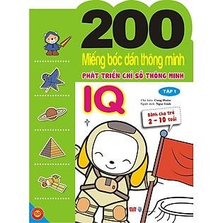 200 Miếng Bóc Dán Thông Minh Phát Triển Chỉ Số Thông Minh IQ - Tập 1 (Dành Cho Trẻ 2-10 Tuổi)
