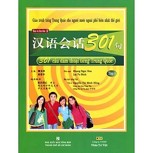 301 Câu Đàm Thoại Tiếng Trung Quốc - Tập 1 (Kèm CD) - Tái Bản 2014
