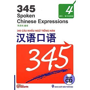 345 Câu Khẩu Ngữ Tiếng Hán - Tập 4 (Nguyên Bản Tiếng Trung - Kèm CD)