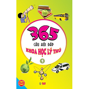 365 Câu Hỏi Đáp Khoa Học Lý Thú - Tập 2