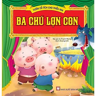 Vườn Cổ Tích Cho Thiếu Nhi - Ba Chú Lợn Con
