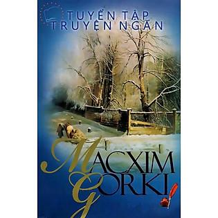 Tuyển Tập Truyện Ngắn Macxim Gorki (Bản 2012)