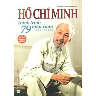 Hồ Chí Minh - Hành Trình 79 Mùa Xuân