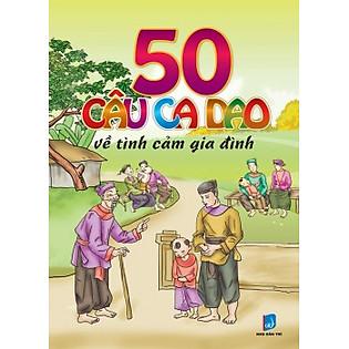 50 Câu Ca Dao Về Tình Cảm Gia Đình (Tập 3)
