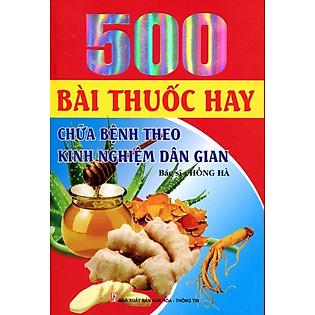 500 Bài Thuốc Hay Chữa Bệnh Theo Kinh Nghiệm Dân Gian
