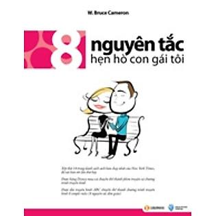 8 Nguyên Tắc Hẹn Hò Con Gái Tôi (Tái Bản)