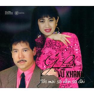 Ý Lan - Vũ Khanh: Tóc Mai Sợi Vắn Sợi Dài (CD)