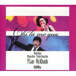 Ý Lan - Vũ Khanh: Tình Khúc Phạm Duy & Trịnh Công Sơn (CD)