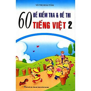 60 Đề Kiểm Tra Tiếng Việt Lớp 2