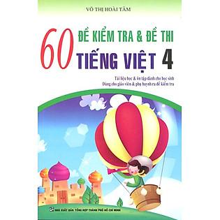 60 Đề Kiểm Tra Và Đề Thi Tiếng Việt Lớp 4 (2014)