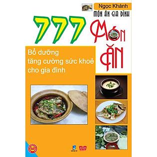 777 Món Ăn Bổ Dưỡng Tăng Cường Sức Khoẻ Cho Gia Đình