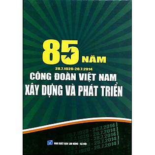 85 Năm Công Đoàn Việt Nam