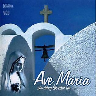 Thánh Ca Ave Maria - Xin Dâng Lời Cảm Tạ (DVD)