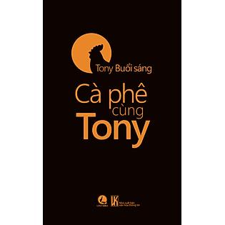 Cà Phê Cùng Tony (Bìa Cứng)