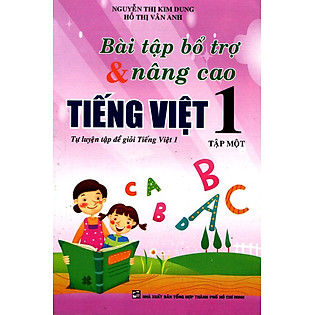 Bài Tập Bổ Trợ Và Nâng Cao Tiếng Việt Lớp 1 - Tập 1