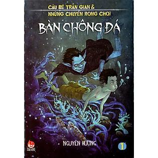 Cậu Bé Trần Gian (Tập 1) - Bàn Chông Đá