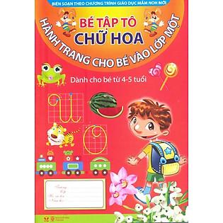 Hành Trang Cho Bé Vào Lớp 1 - Bé Tập Tô Chữ Hoa