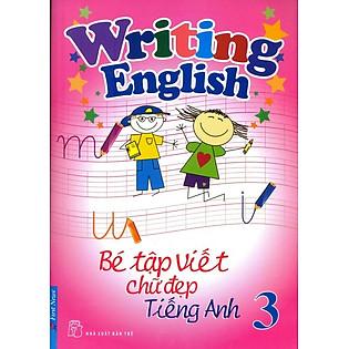 Bé Tập Viết Chữ Đẹp Tiếng Anh - Tập 3