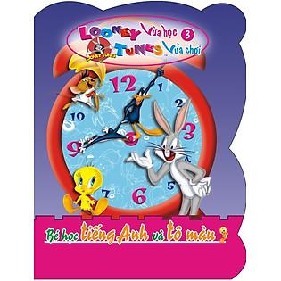 Looney Tunes Vừa Học Vừa Chơi (Tập 3) - Bé Học Tiếng Anh Và Tô Màu