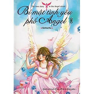 Bí Mật Tình Yêu Phố Angel - Tập 8 (Tặng Bookmark Dễ Thương Mang Thông Tin Cô Nàng Tô Hựu Tuệ)