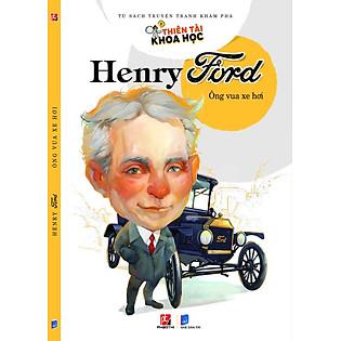 Thiên Tài Khoa Học - Henry Ford: Ông Vua Xe Hơi
