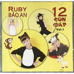 CD Ruby Bảo An - 12 Con Giap1 Vol.1