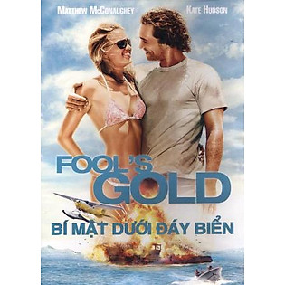 Bí Mật Dưới Đáy Biển - Fool's Gold(DVD9)