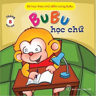 Bé Học Theo Chủ Điểm Cùng Bubu - Bubu Học Chữ