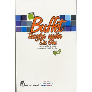 Buffet Truyện Ngắn Sài Gòn - Tập 2