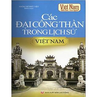 Các Đại Công Thần Trong Lịch Sử Việt Nam