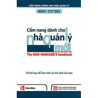 Cẩm Nang Dành Cho Nhà Quản Lý Mới - 24 Bài Học Để Làm Chủ Vai Trò Mới Của Bạn
