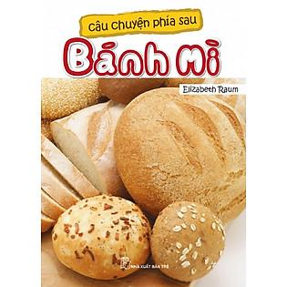 Câu Chuyện Phía Sau - Bánh Mì