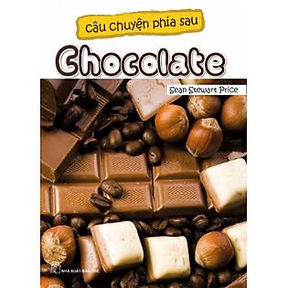 Câu Chuyện Phía Sau - Chocolate