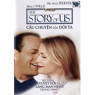 Câu Chuyện Của Đôi Ta - The Story Of Us(DVD9)