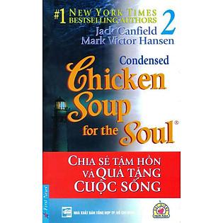 Chicken Soup For The Soul 2 - Chia Sẻ Tâm Hồn Và Quà Tặng Cuộc Sống (Tái Bản 2012)