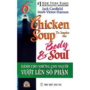 Chicken Soup 6 - Dành Cho Những Con Người Vượt Lên Số Phận (Song Ngữ Việt - Anh)