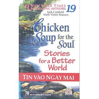 Chicken Soup For The Soul 19 - Tin Vào Ngày Mai